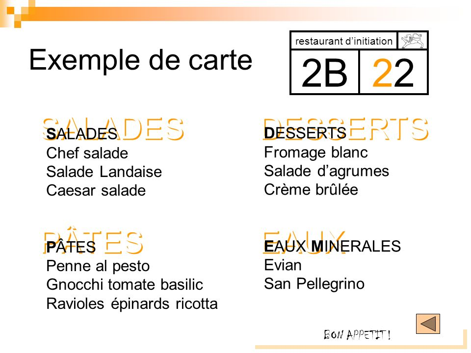 2B 22 SALADES DESSERTS PÂTES EAUX Exemple de carte SALADES DESSERTS