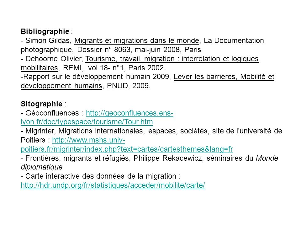 Bibliographie : - Simon Gildas, Migrants et migrations dans le monde, La Documentation photographique, Dossier n° 8063, mai-juin 2008, Paris.