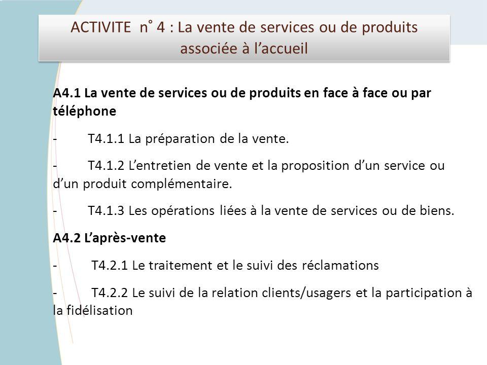 ACTIVITE n° 4 : La vente de services ou de produits associée à l'accueil