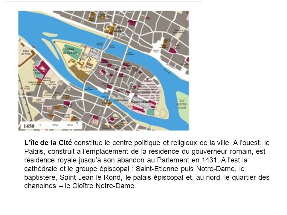 L'île de la Cité constitue le centre politique et religieux de la ville.