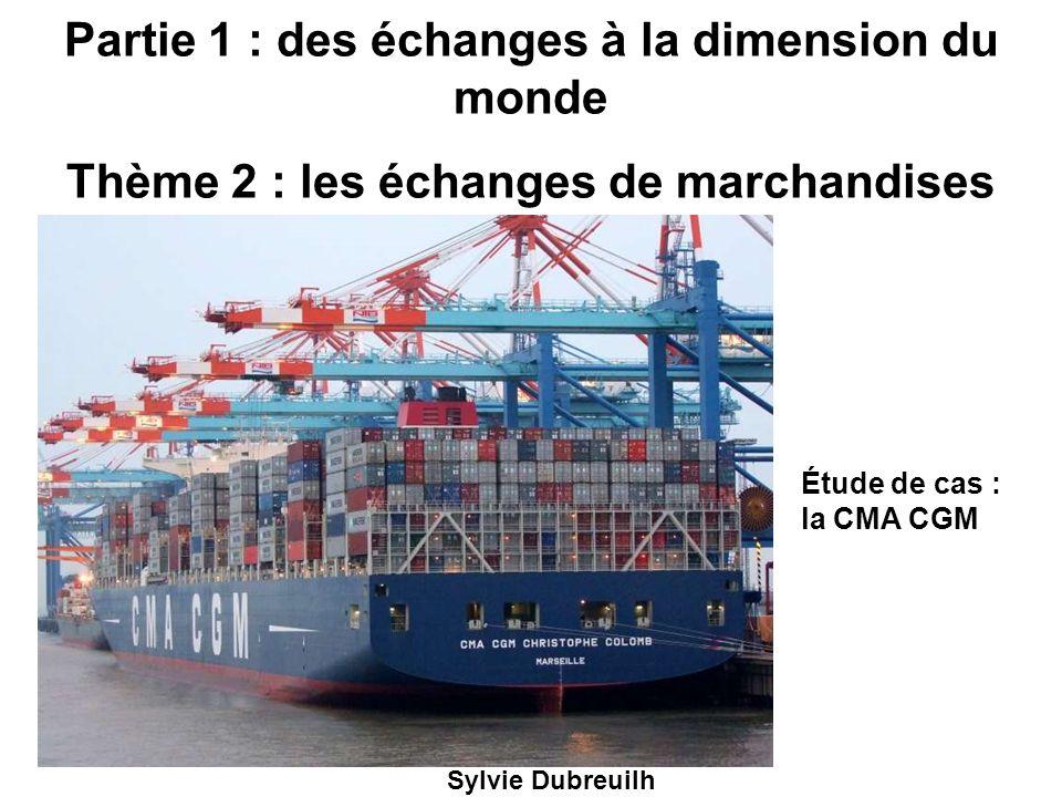 Partie 1 : des échanges à la dimension du monde