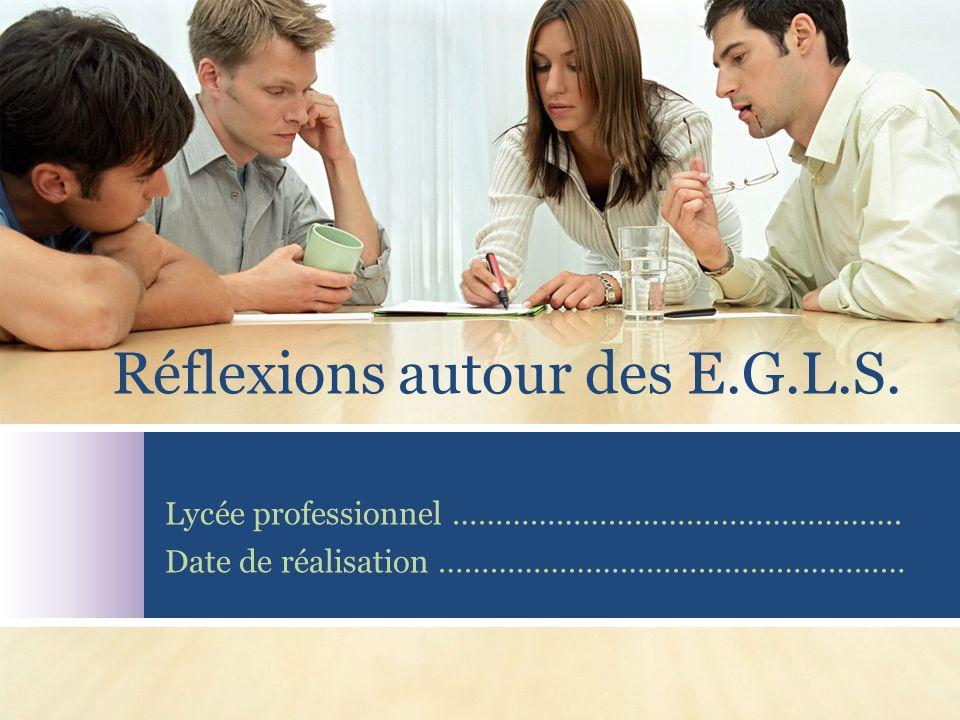 Réflexions autour des E.G.L.S.