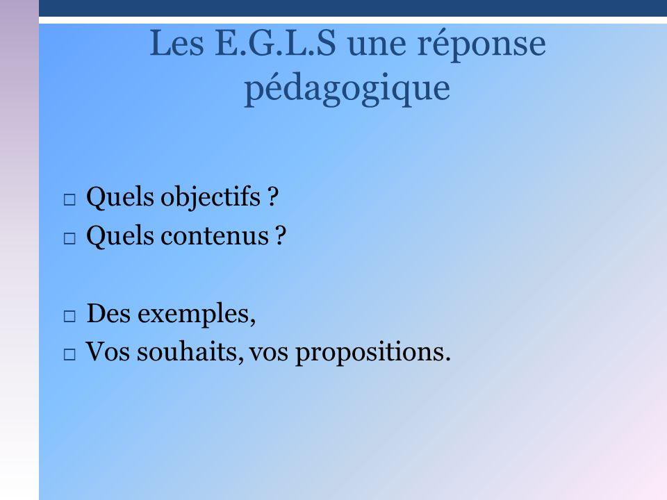 Les E.G.L.S une réponse pédagogique
