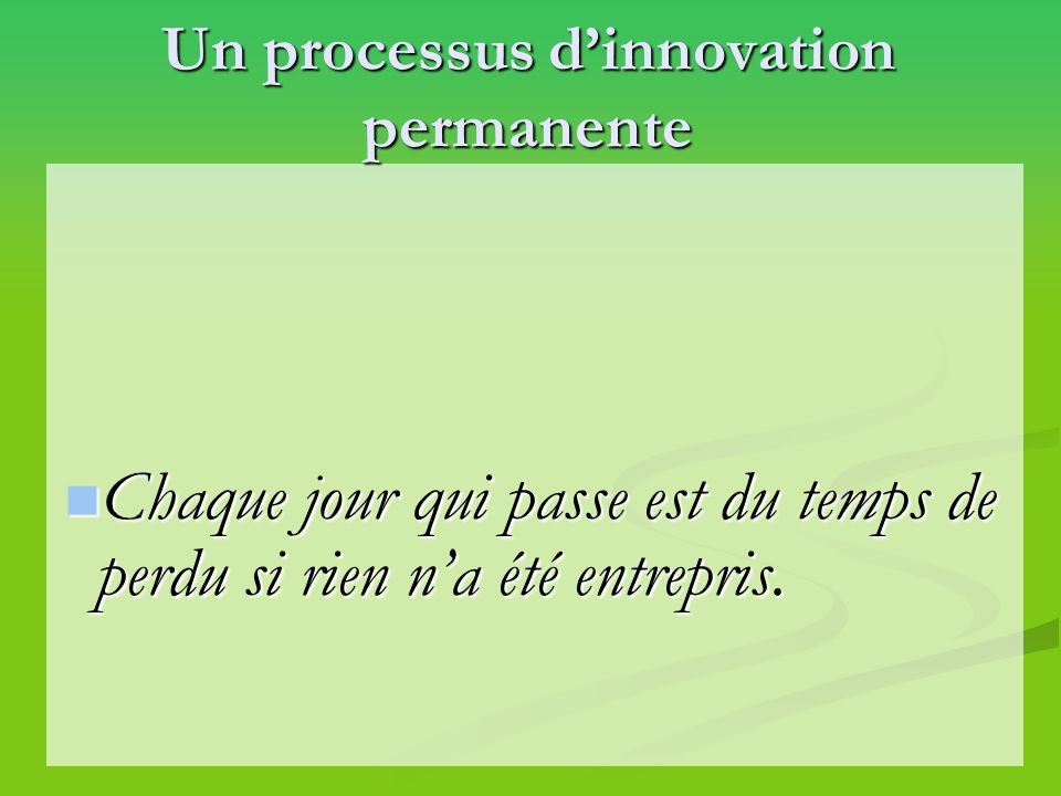 Un processus d'innovation permanente
