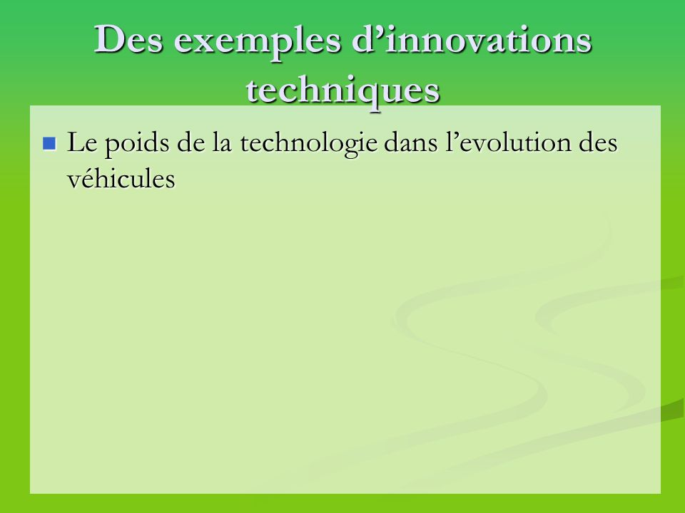 Des exemples d'innovations techniques