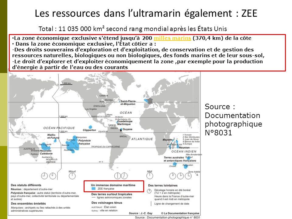 Les ressources dans l'ultramarin également : ZEE