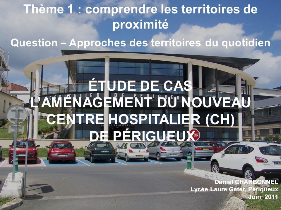 L'AMÉNAGEMENT DU NOUVEAU CENTRE HOSPITALIER (CH) DE PÉRIGUEUX