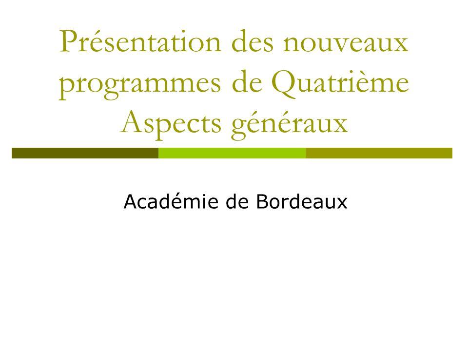 Présentation des nouveaux programmes de Quatrième Aspects généraux