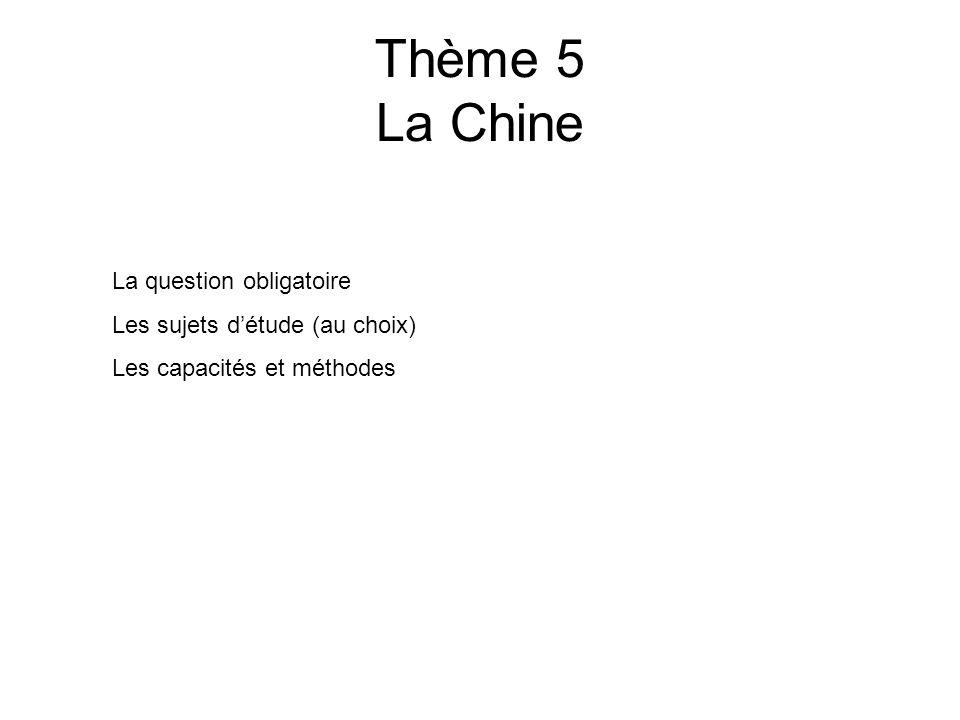 Thème 5 La Chine La question obligatoire Les sujets d'étude (au choix)