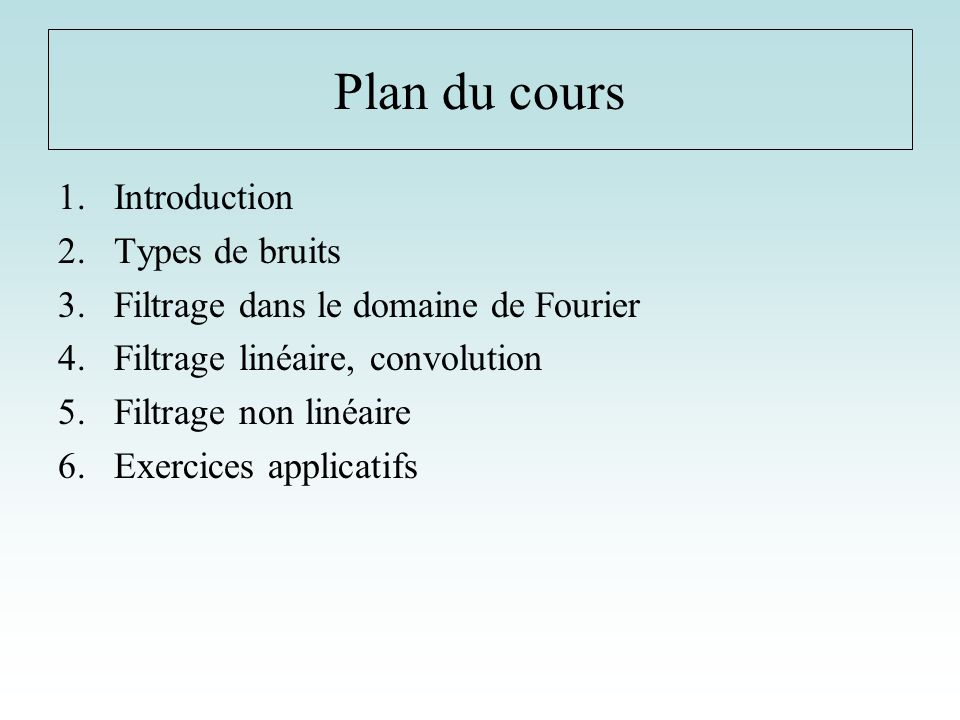 Plan du cours Introduction Types de bruits