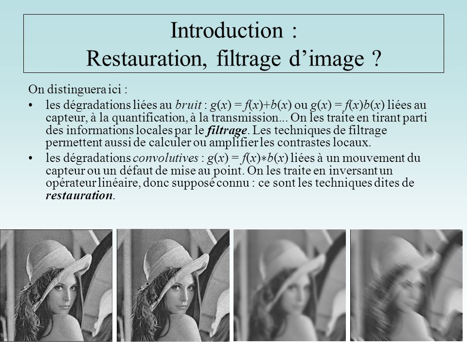 Introduction : Restauration, filtrage d'image