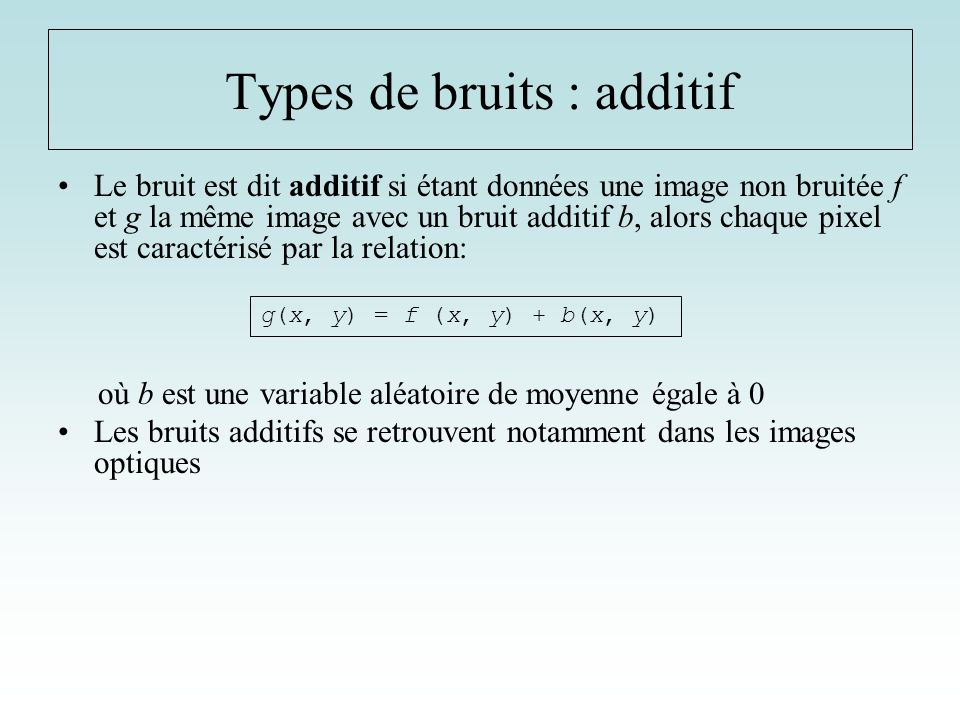Types de bruits : additif