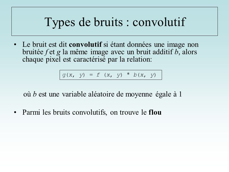 Types de bruits : convolutif