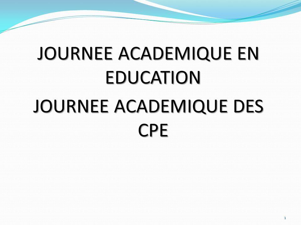 JOURNEE ACADEMIQUE EN EDUCATION JOURNEE ACADEMIQUE DES CPE