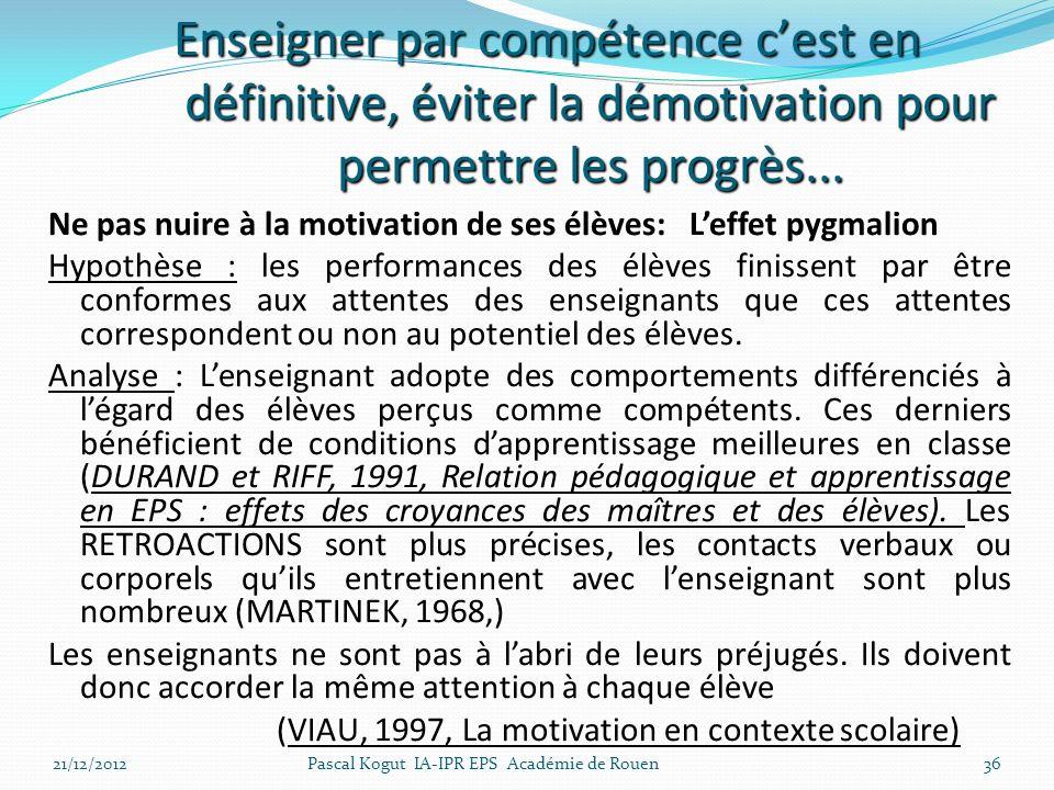 Enseigner par compétence c'est en définitive, éviter la démotivation pour permettre les progrès...