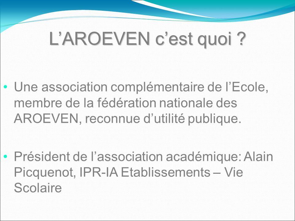 L'AROEVEN c'est quoi Une association complémentaire de l'Ecole, membre de la fédération nationale des AROEVEN, reconnue d'utilité publique.