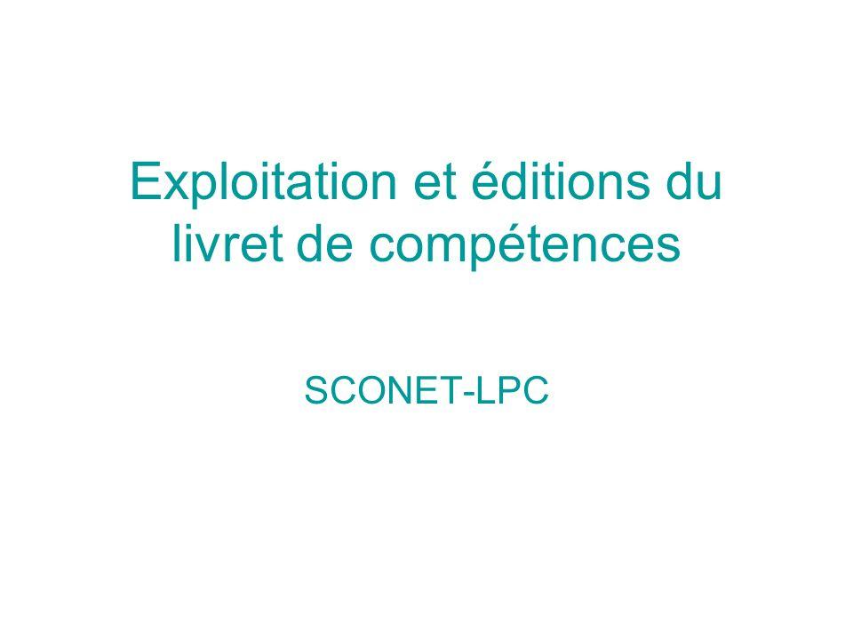 Exploitation et éditions du livret de compétences