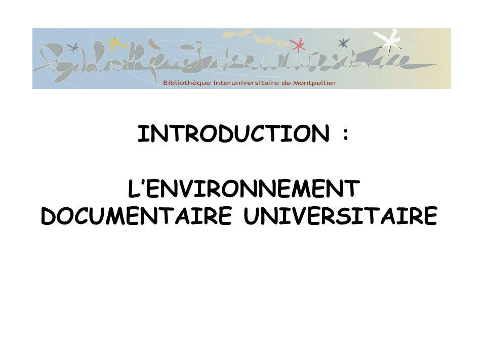 INTRODUCTION : L'ENVIRONNEMENT DOCUMENTAIRE UNIVERSITAIRE