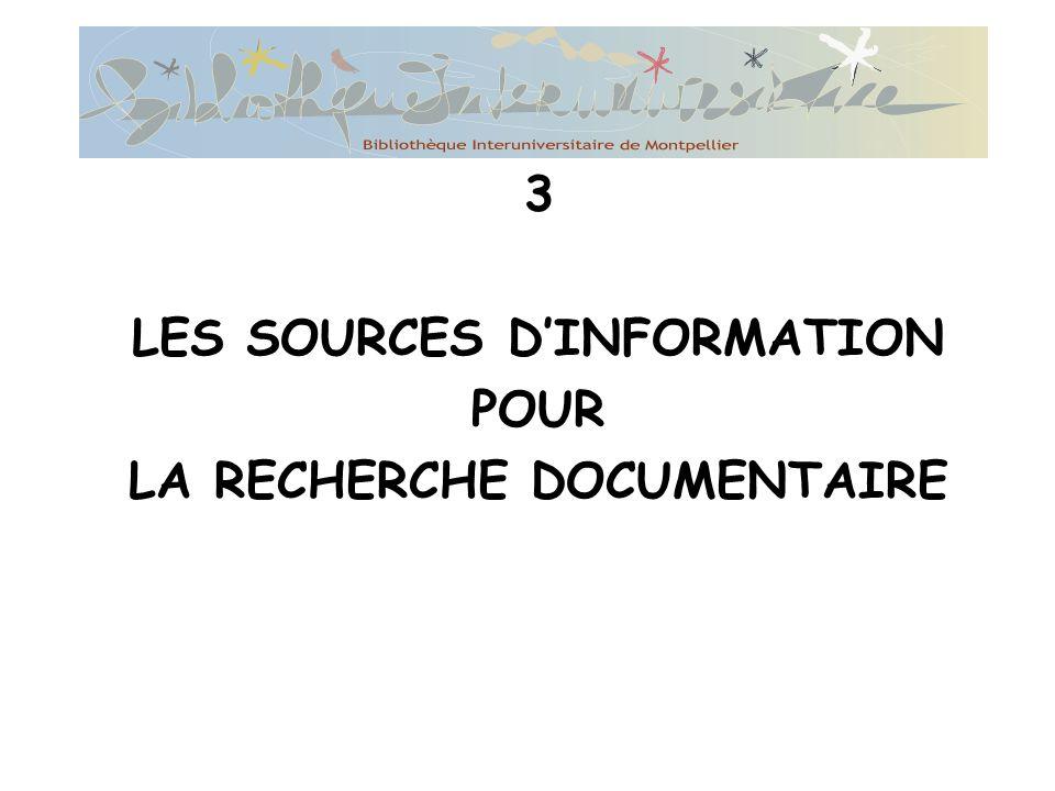 LES SOURCES D'INFORMATION LA RECHERCHE DOCUMENTAIRE