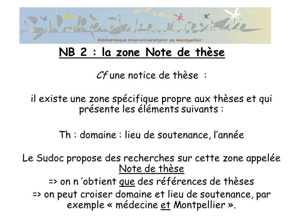 NB 2 : la zone Note de thèse