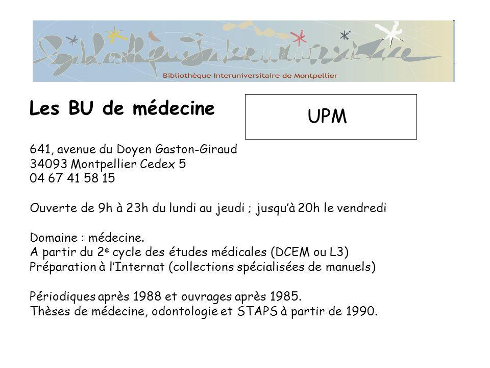 Les BU de médecine UPM 641, avenue du Doyen Gaston-Giraud