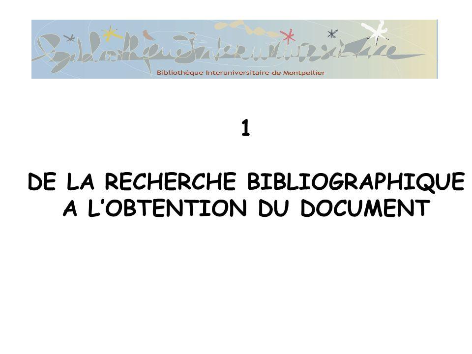 1 DE LA RECHERCHE BIBLIOGRAPHIQUE A L'OBTENTION DU DOCUMENT