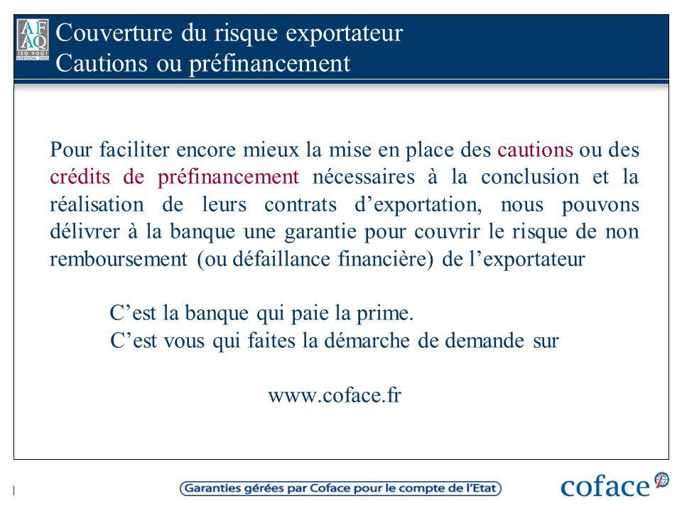 Couverture du risque exportateur Cautions ou préfinancement