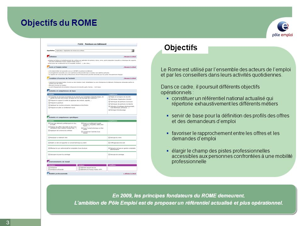 En 2009, les principes fondateurs du ROME demeurent.