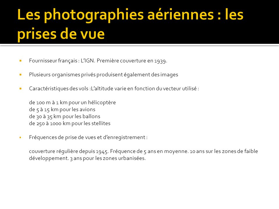 Les photographies aériennes : les prises de vue