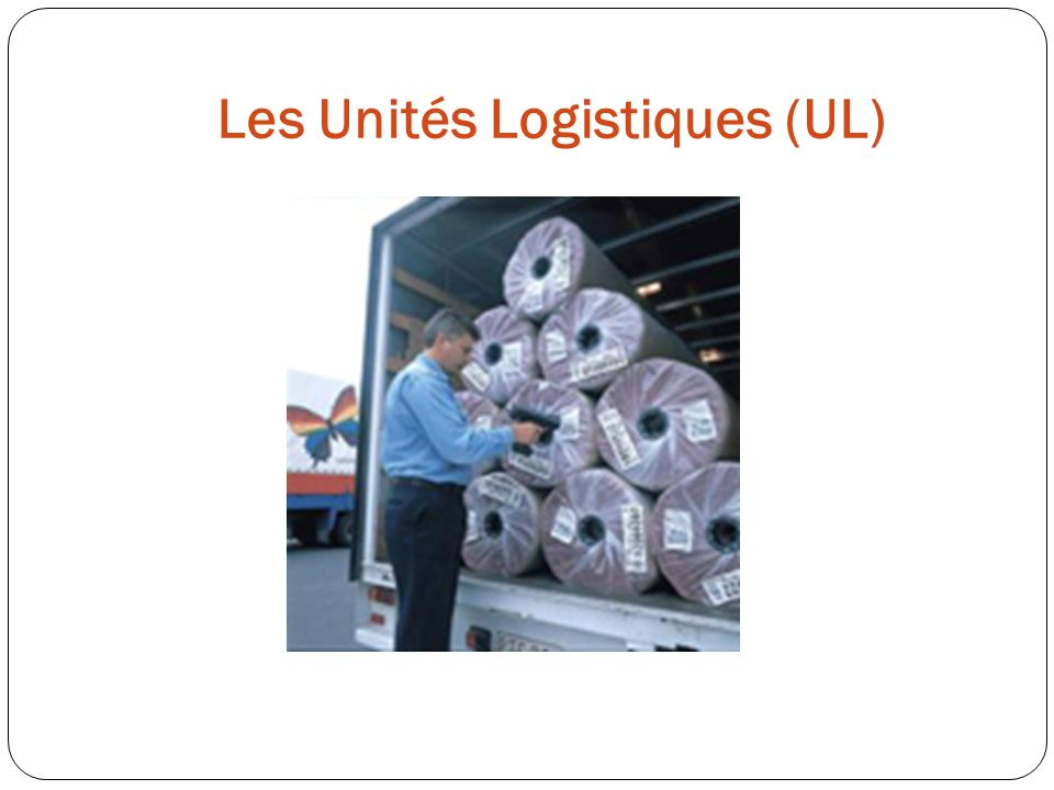 Les Unités Logistiques (UL)