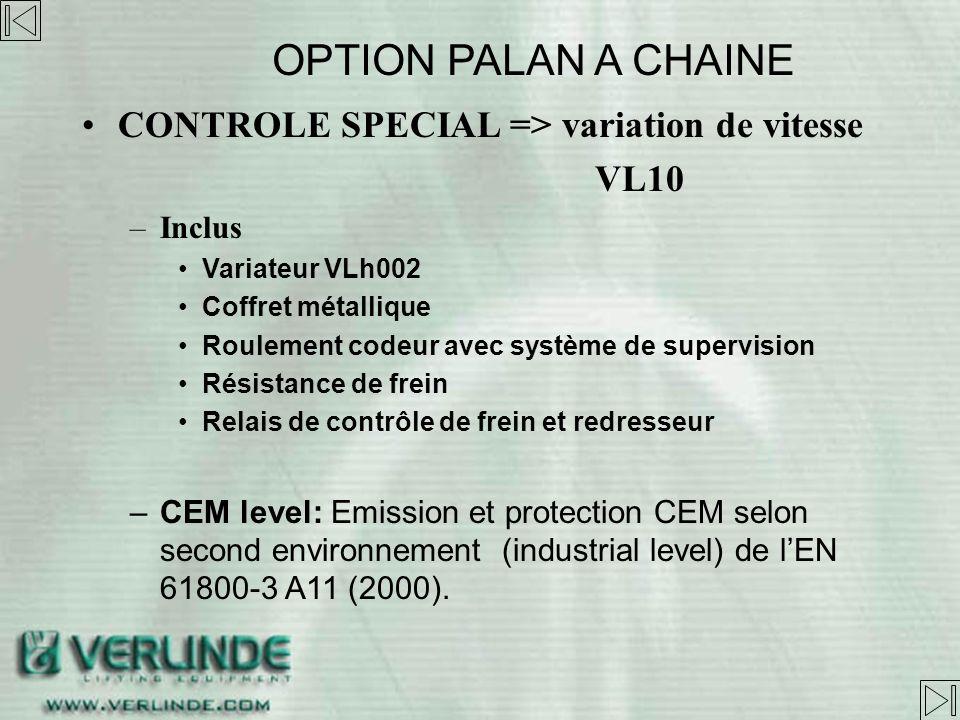 OPTION PALAN A CHAINE CONTROLE SPECIAL => variation de vitesse VL10