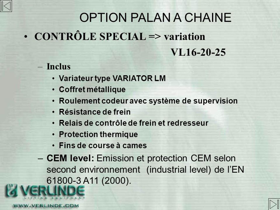 OPTION PALAN A CHAINE CONTRÔLE SPECIAL => variation VL16-20-25