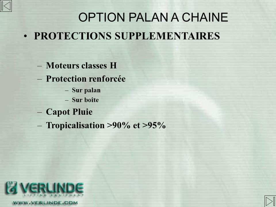 OPTION PALAN A CHAINE PROTECTIONS SUPPLEMENTAIRES Moteurs classes H