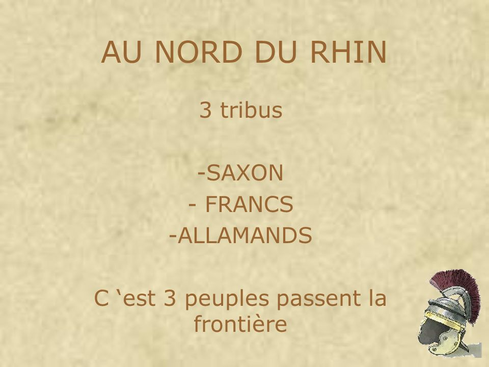 3 tribus SAXON FRANCS ALLAMANDS C 'est 3 peuples passent la frontière