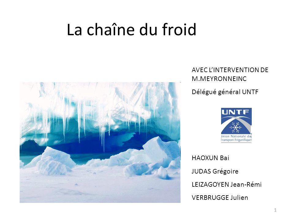 La chaîne du froid AVEC L'INTERVENTION DE M.MEYRONNEINC