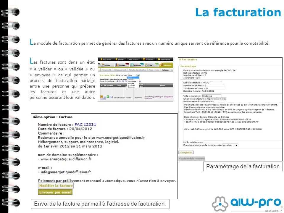 La facturation Le module de facturation permet de générer des factures avec un numéro unique servant de référence pour la comptabilité.