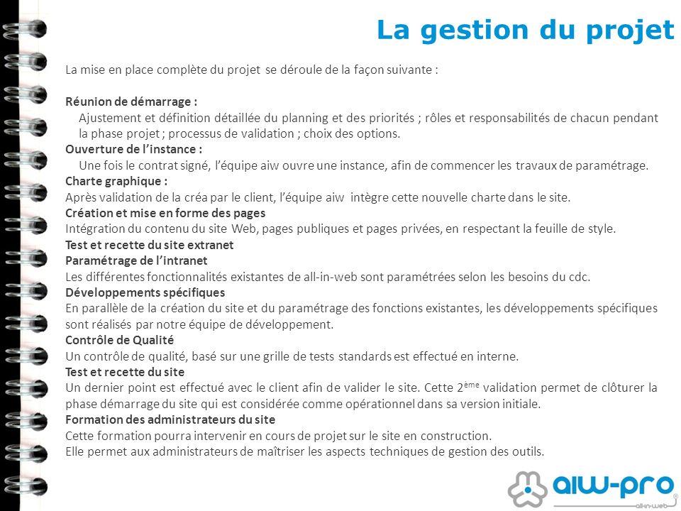 La gestion du projetLa mise en place complète du projet se déroule de la façon suivante : Réunion de démarrage :