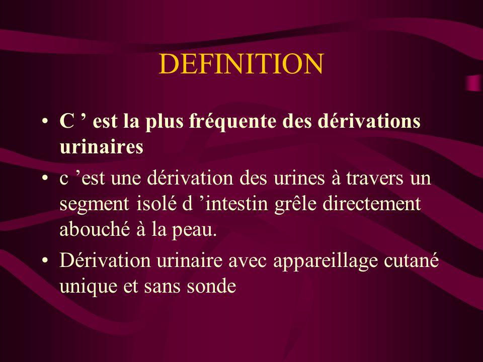 DEFINITION C ' est la plus fréquente des dérivations urinaires