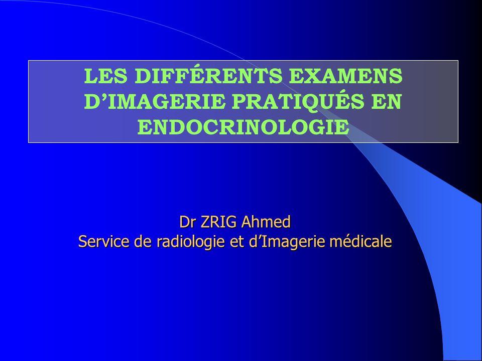 LES DIFFÉRENTS EXAMENS D'IMAGERIE PRATIQUÉS EN ENDOCRINOLOGIE