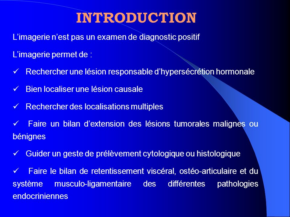 INTRODUCTION L'imagerie n'est pas un examen de diagnostic positif