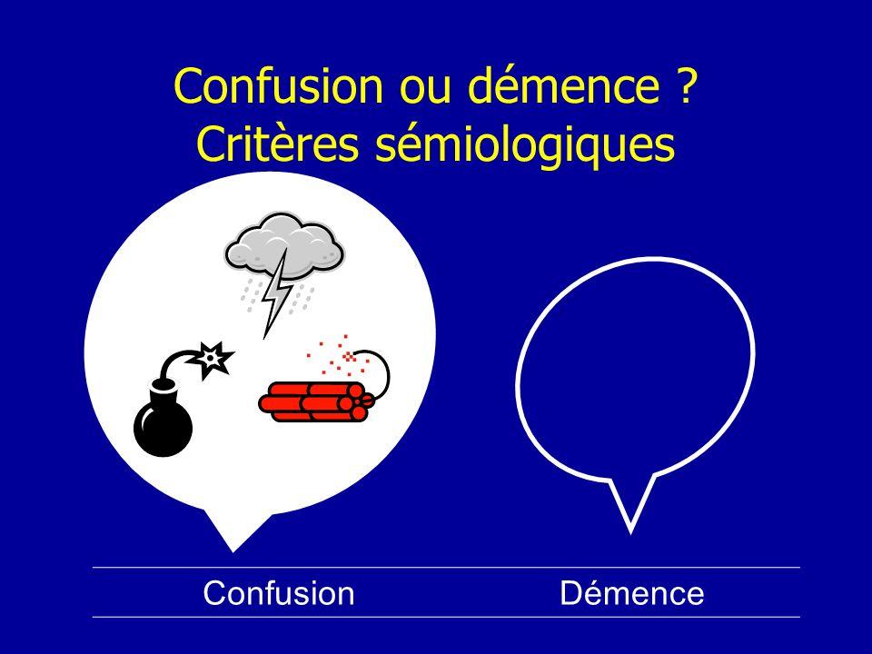 Confusion ou démence Critères sémiologiques