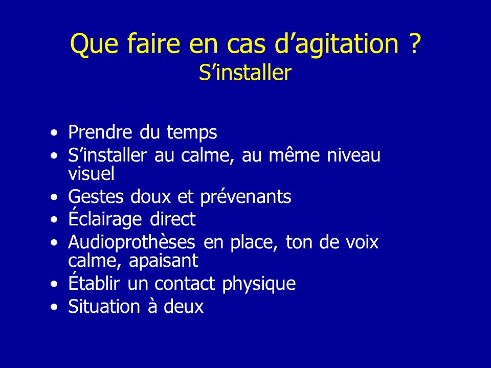 Que faire en cas d'agitation S'installer