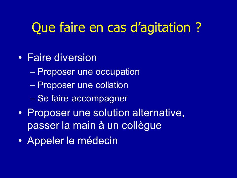 Que faire en cas d'agitation