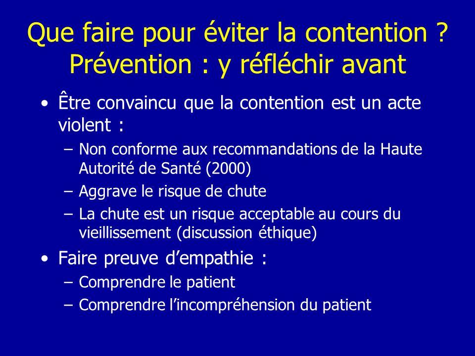 Que faire pour éviter la contention Prévention : y réfléchir avant