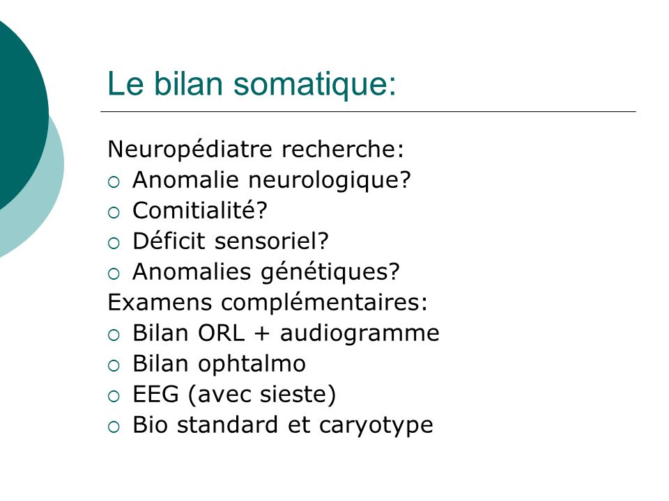 Le bilan somatique: Neuropédiatre recherche: Anomalie neurologique