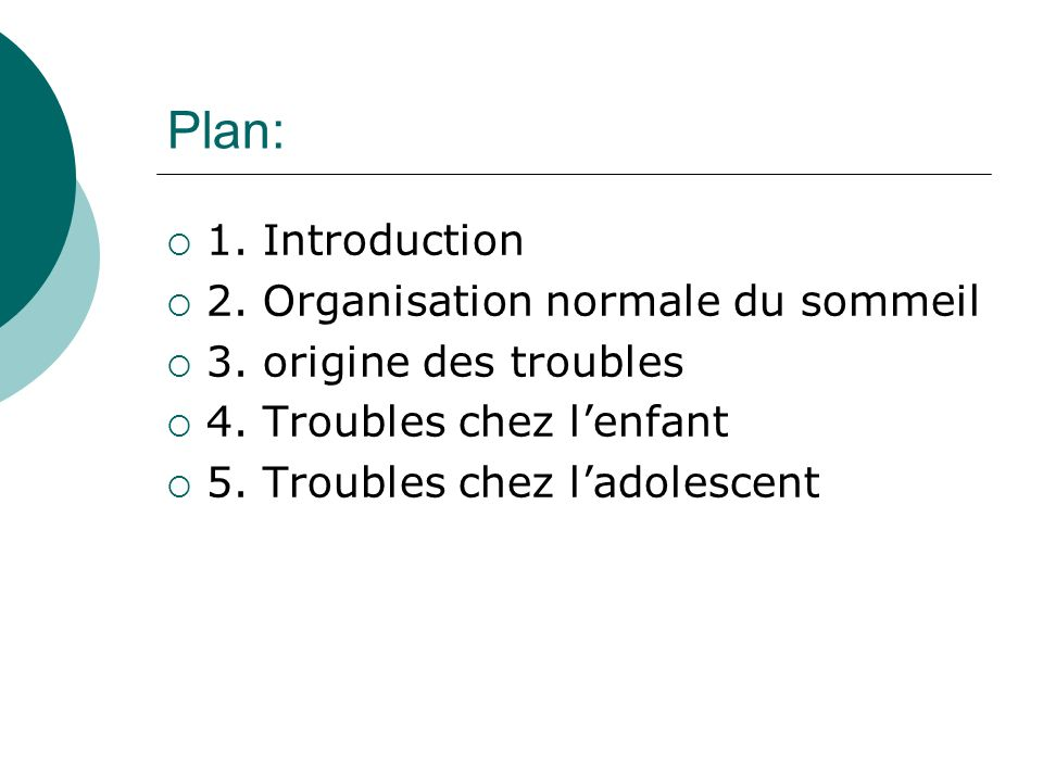 Plan: 1. Introduction 2. Organisation normale du sommeil