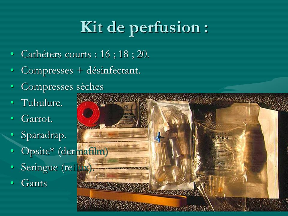 Kit de perfusion : Cathéters courts : 16 ; 18 ; 20.