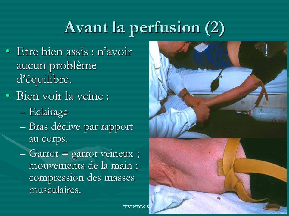 Avant la perfusion (2) Etre bien assis : n'avoir aucun problème d'équilibre. Bien voir la veine : Eclairage.