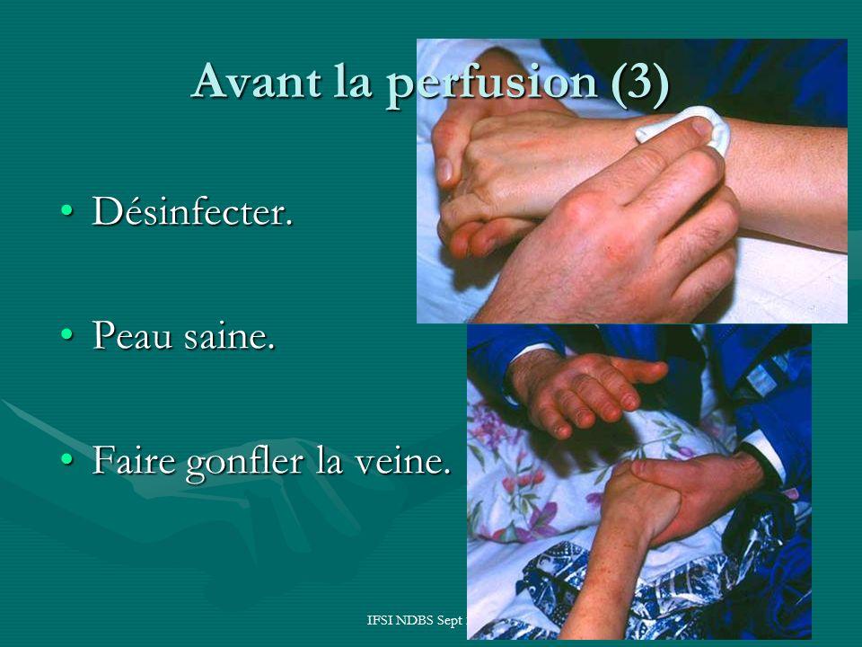 Avant la perfusion (3) Désinfecter. Peau saine.
