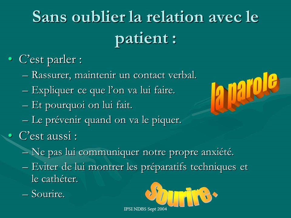 Sans oublier la relation avec le patient :